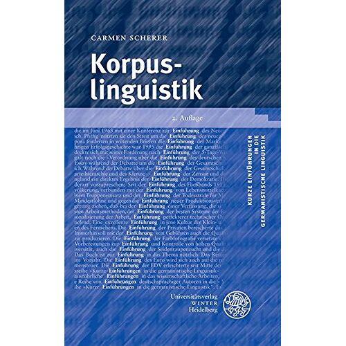 Carmen Scherer - Korpuslinguistik (Kurze Einführungen in die germanistische Linguistik - KEGLI) - Preis vom 30.07.2021 04:46:10 h