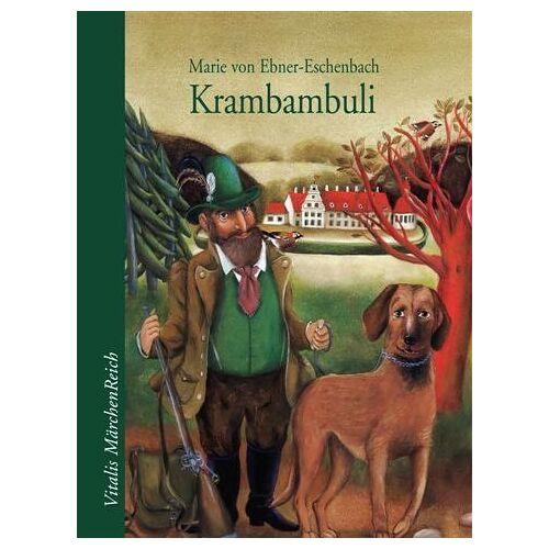 Ebner-Eschenbach, Marie von - Krambambuli: Die Geschichte eines Hundes - Preis vom 12.06.2021 04:48:00 h