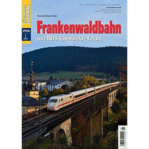 Konrad Koschinski - Frankenwaldbahn mit NBS Ebensfeld-Erfurt - Eisenbahn Journal Special 1-2018 - Preis vom 11.10.2021 04:51:43 h
