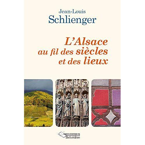 Jean-Louis Schlienger - L'ALSACE AU FIL DES SIECLES.. - Preis vom 13.06.2021 04:45:58 h