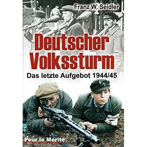 Seidler, Franz W. - Deutscher Volkssturm: Das letzte Aufgebot 1944/45 - Preis vom 19.06.2021 04:48:54 h