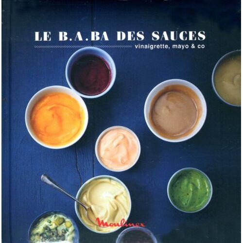 Natacha Arnoult - Le B.A.BA des sauces : Vinaigrette, mayo & co - Preis vom 20.06.2021 04:47:58 h