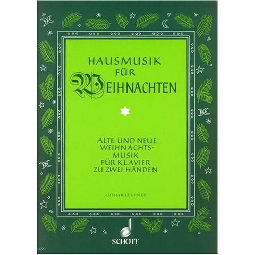 Lothar Lechner - Hausmusik für Weihnachten: Alte und neue Weihnachtsmusik. Klavier. - Preis vom 11.06.2021 04:46:58 h