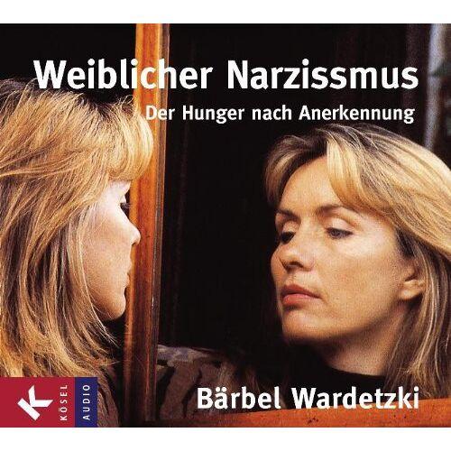 Bärbel Wardetzki - Weiblicher Narzissmus - Preis vom 19.06.2021 04:48:54 h