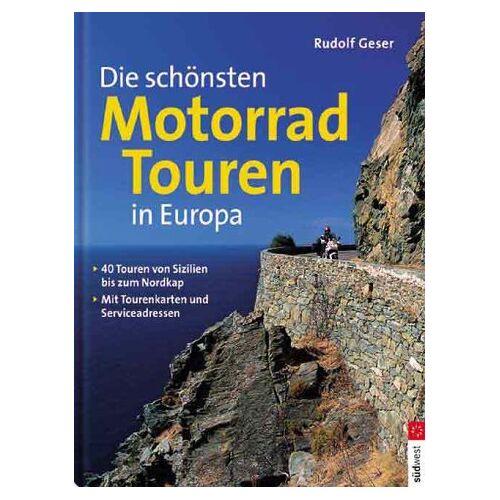 Rudolf Geser - Die schönsten Motorradtouren in Europa - Preis vom 17.06.2021 04:48:08 h