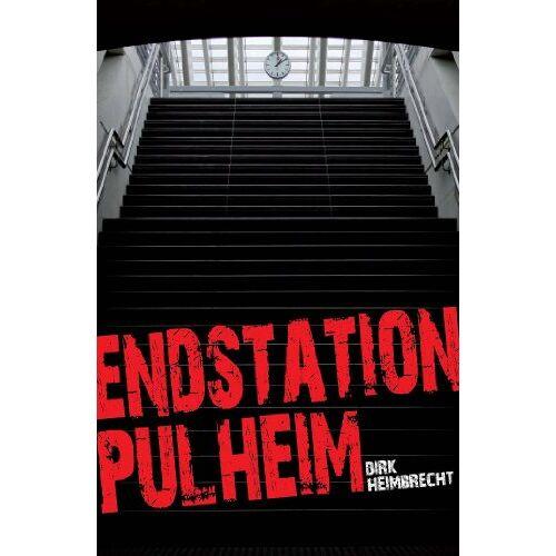 Dirk Heimbrecht - Endstation Pulheim - Preis vom 20.06.2021 04:47:58 h