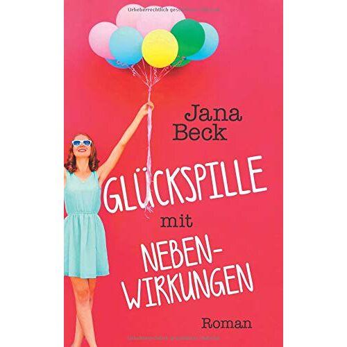 Jana Beck - Glückspille mit Nebenwirkungen - Preis vom 13.06.2021 04:45:58 h