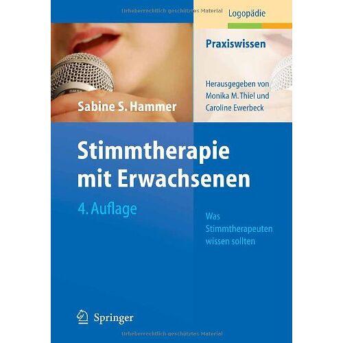 Hammer, Sabine S. - Stimmtherapie mit Erwachsenen: Was Stimmtherapeuten wissen sollten (Praxiswissen Logopädie) - Preis vom 25.09.2021 04:52:29 h