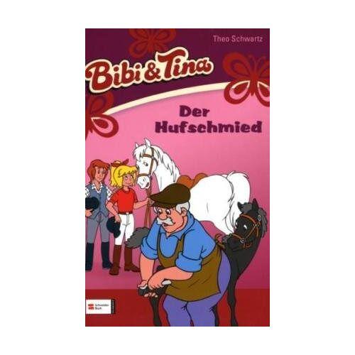 Theo Schwartz - Bibi & Tina, Band 08: Der Hufschmied (Bibi und Tina) - Preis vom 22.06.2021 04:48:15 h