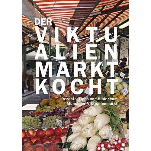 Susanne Bodensteiner - Der Viktualienmarkt kocht. Rezepte, Tipps und Bilder vom Münchner Viktualienmarkt - Preis vom 11.06.2021 04:46:58 h