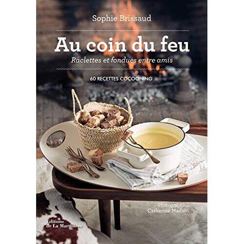 - Au coin du feu, raclettes et fondues entre amis : 60 recettes cocooning - Preis vom 13.06.2021 04:45:58 h