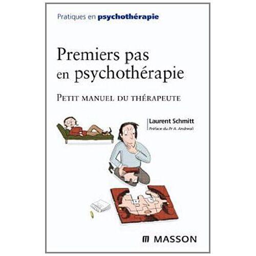 Laurent Schmitt - Premiers pas en psychothérapie : Petit manuel du thérapeute - Preis vom 01.08.2021 04:46:09 h
