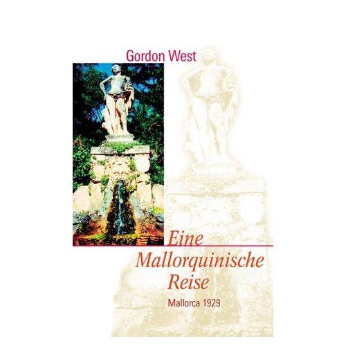 Gordon West - Eine mallorquinische Reise. Mallorca 1929. Reise Know-How - Preis vom 12.06.2021 04:48:00 h