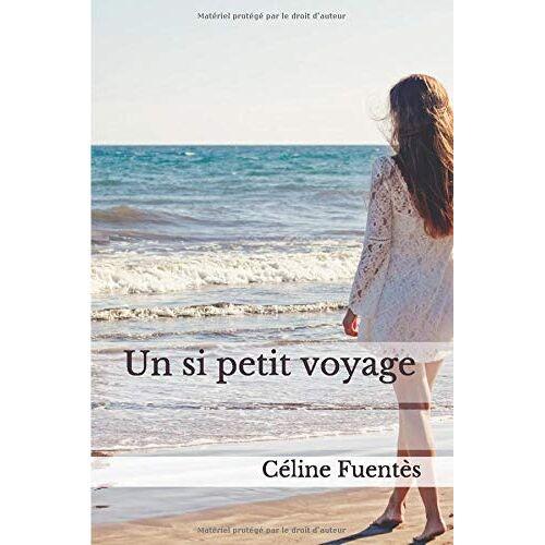 Céline Fuentès - Un si petit voyage - Preis vom 19.06.2021 04:48:54 h