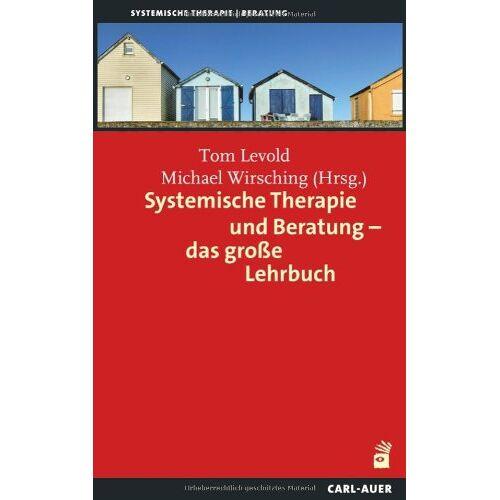 Tom Levold - Systemische Therapie und Beratung - das große Lehrbuch - Preis vom 15.06.2021 04:47:52 h