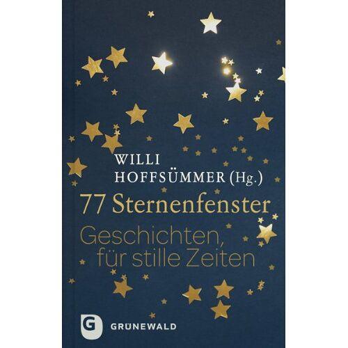 Willi Hoffsümmer (Hrsg.) - 77 Sternenfenster - Preis vom 16.06.2021 04:47:02 h