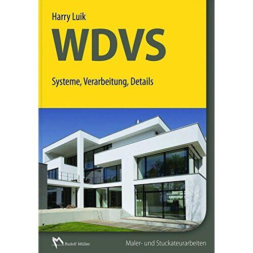 Harry Luik - WDVS: Systeme, Verarbeitung, Details - Preis vom 20.06.2021 04:47:58 h