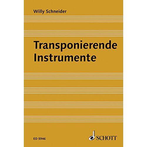 Willy Schneider - Transponierende Instrumente: Ein Lehrbuch - Preis vom 21.06.2021 04:48:19 h
