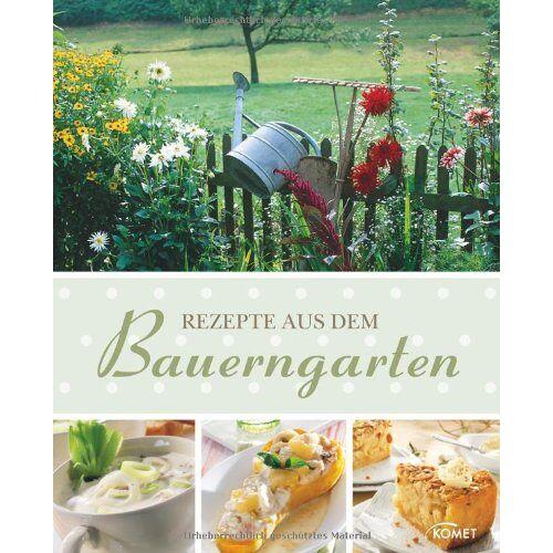 - Rezepte aus dem Bauerngarten - Preis vom 19.06.2021 04:48:54 h