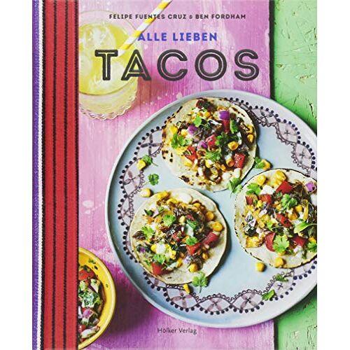 Felipe Fuentes Cruz - Alle lieben Tacos - Preis vom 19.06.2021 04:48:54 h