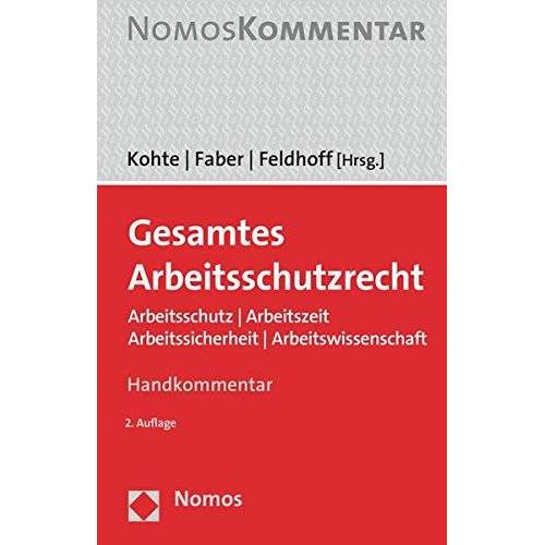 Wolfhard Kohte - Gesamtes Arbeitsschutzrecht: Arbeitsschutz   Arbeitszeit   Arbeitssicherheit   Arbeitswissenschaft - Preis vom 11.06.2021 04:46:58 h