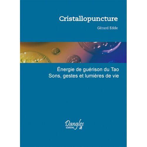 Gérard Edde - Cristallopuncture : Energies de guérison du Tao, Sons, gestes et lumière de vie - Preis vom 15.10.2021 04:56:39 h