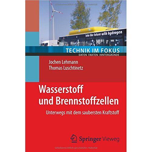 Jochen Lehmann - Wasserstoff und Brennstoffzellen (Technik im Fokus) - Preis vom 21.06.2021 04:48:19 h
