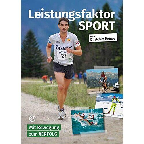 Achim Heinze - Leistungsfaktor Sport: Mit Bewegung zum #Erfolg - Preis vom 17.06.2021 04:48:08 h