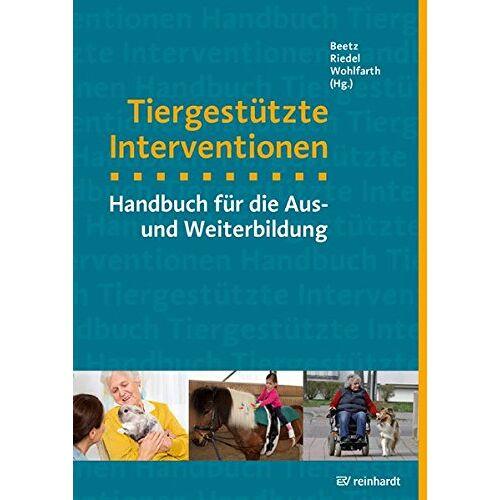 Andrea Beetz - Tiergestützte Interventionen: Handbuch für die Aus- und Weiterbildung (mensch & tier) - Preis vom 30.07.2021 04:46:10 h