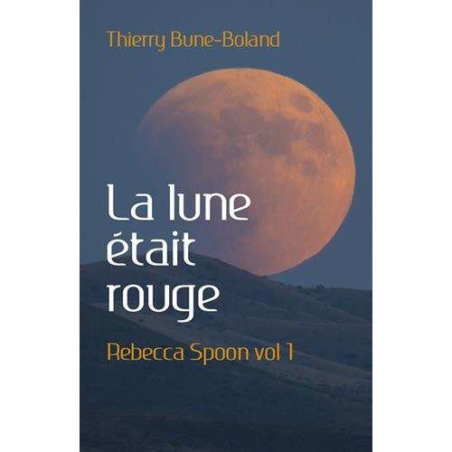 - La lune était rouge: Rebecca Spoon vol 1 (LIB.LITTERATURE) - Preis vom 12.06.2021 04:48:00 h