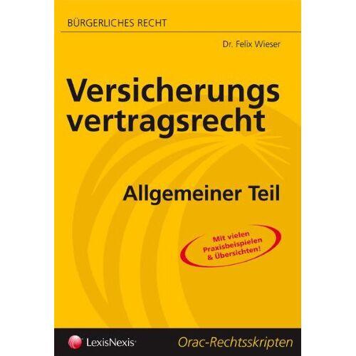 Felix Wieser - Versicherungsvertragsrecht - Preis vom 18.06.2021 04:47:54 h