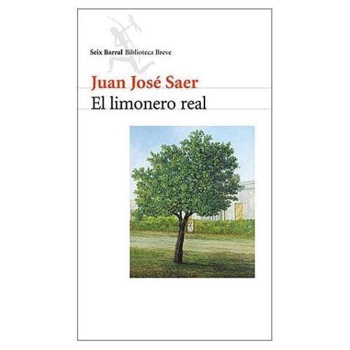 Saer, Juan Jose - El Limonero Real - Preis vom 20.06.2021 04:47:58 h