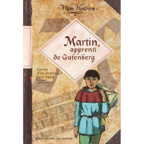 Sophie Humann - Martin, apprenti de Gutenberg : Carnet de voyage d'un imprimeur 1467-1468 - Preis vom 14.06.2021 04:47:09 h