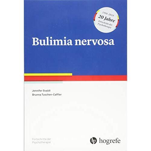 Jennifer Svaldi - Bulimia nervosa (Fortschritte der Psychotherapie) - Preis vom 16.06.2021 04:47:02 h