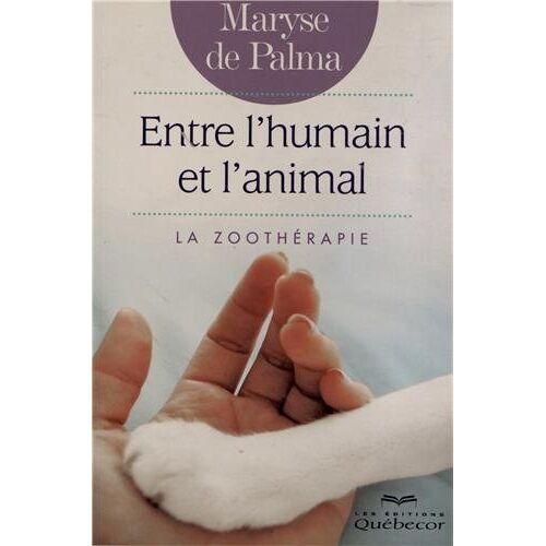 Palma, Maryse de - ENTRE L'HUMAIN ET L'ANIMAL : LA ZOOTHERAPIE: La zoothérapie - Preis vom 12.09.2021 04:56:52 h