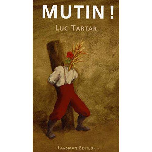 Luc Tartar - Mutin ! - Preis vom 16.06.2021 04:47:02 h
