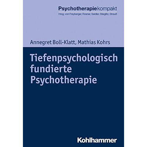 Annegret Boll-Klatt - Tiefenpsychologisch fundierte Psychotherapie (Psychotherapie kompakt) - Preis vom 15.06.2021 04:47:52 h