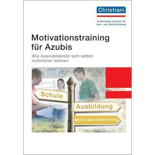 Michael Kluge - Motivationstraining für Azubis: Wie Auszubildende sich selbst motivieren können - Preis vom 17.06.2021 04:48:08 h
