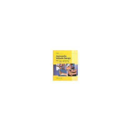 Udo Wolf - Angewandte Manuelle Therapie Bde. 1+2: Angewandte Manuelle Therapie, Bd.2, Thorax, Lendenwirbelsäule, Becken, Hüfte, Knie, Fuß - Preis vom 01.08.2021 04:46:09 h