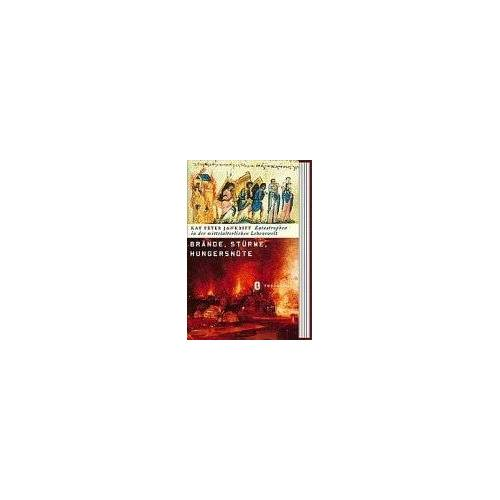 Jankrift, Kay P. - Brände, Stürme, Hungersnöte. Katastrophen in der mittelalterlichen Lebenswelt - Preis vom 11.06.2021 04:46:58 h