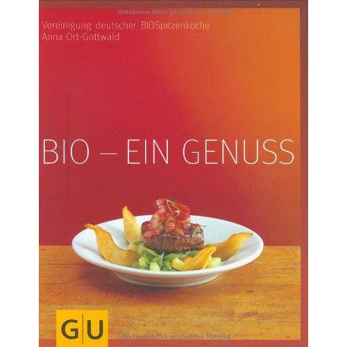die BIOSpitzenköche - Bio - ein Genuss (GU Für den Genuss) - Preis vom 17.06.2021 04:48:08 h