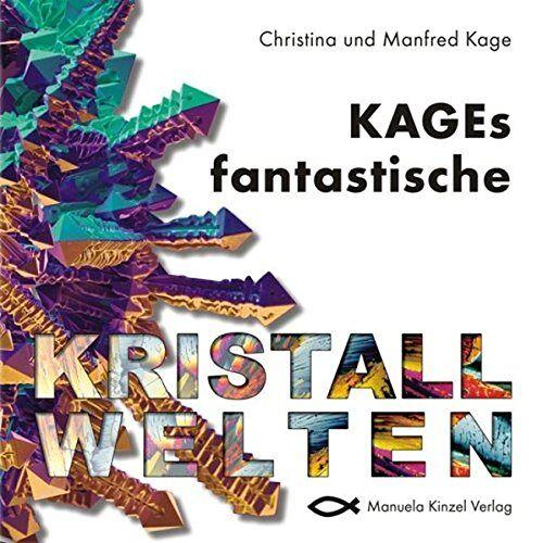 Manfred Kage - KAGEs fantastische Kristallwelten - Preis vom 25.09.2021 04:52:29 h
