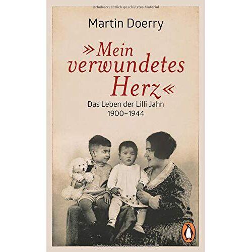 Martin Doerry - Mein verwundetes Herz: Das Leben der Lilli Jahn 1900–1944 - Preis vom 15.10.2021 04:56:39 h