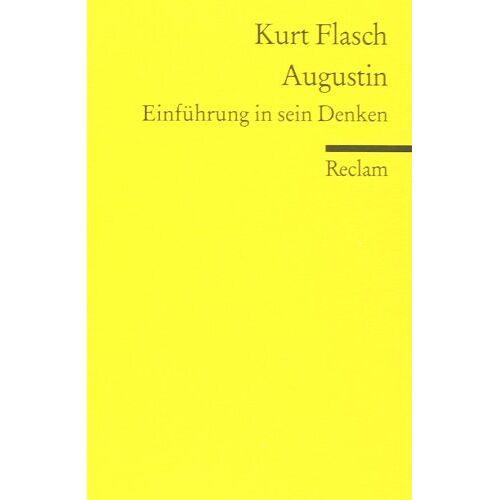Kurt Flasch - Augustin: Einführung in sein Denken - Preis vom 22.06.2021 04:48:15 h