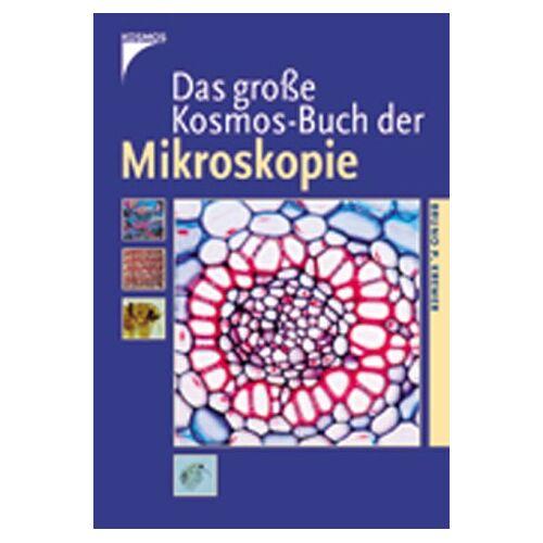 Kremer, Bruno P. - Das große Kosmos-Buch der Mikroskopie - Preis vom 11.06.2021 04:46:58 h