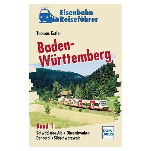 Thomas Estler - Eisenbahnreiseführer Baden-Württemberg, Bd.1, Schwäbische Alb, Oberschwaben, Donautal, Südschwarzwald - Preis vom 03.08.2021 04:50:31 h