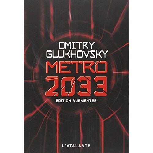 Dmitry Glukhovsky - Métro 2033 - Preis vom 16.06.2021 04:47:02 h