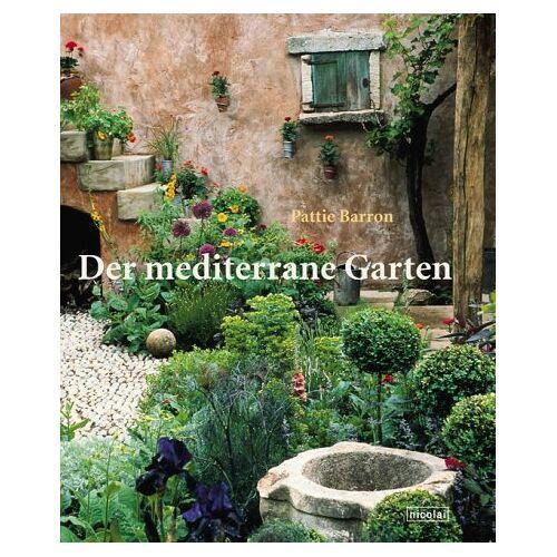 Pattie Barron - Der mediterrane Garten - Preis vom 20.06.2021 04:47:58 h