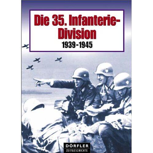 - Die 35. Infanterie-Division. 1939 - 1945 - Preis vom 14.06.2021 04:47:09 h