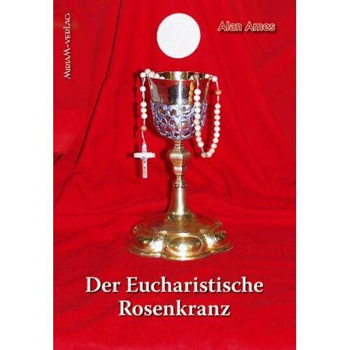 Alan Ames - Der eucharistische Rosenkranz - Preis vom 14.10.2021 04:57:22 h